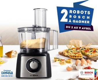 Ixina offre 2 robots multifonctions Bosch Home !