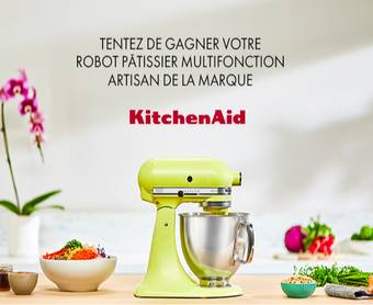 3 Robots KITCHENAID à remporter